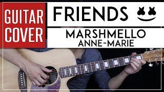 FRIENDS Guitar Cover Acoustic - Marshmello & Anne Marie 🎸  Fingerpicking + Chords 