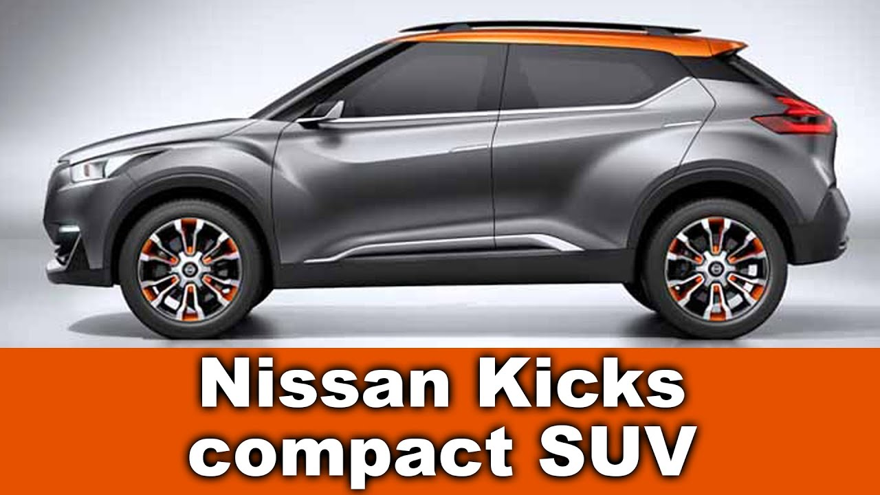 new nissan kicks compact suv 2017 or 2018 youtube. Black Bedroom Furniture Sets. Home Design Ideas
