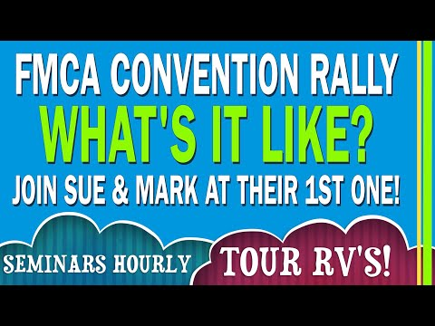 RV NEWBIE | WHAT'S AN FMCA CONVENTION RALLY REALLY LIKE? | RV SEMINARS | RV TOURS |  RV LIFE | EP 82