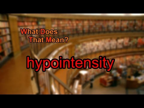 What does hypointensity mean?
