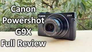 Canon Powershot G9X Review: Unboxing & Full Hands On With Real Life Image & Video Samples