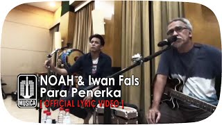 [5.62 MB] NOAH & Iwan Fals - Para Penerka (Official Lyric Video)