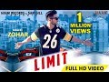 LIMIT ● ZOHAR ● Official 4K VIDEO ● Latest Punjabi Song 2018 ● HAAਣੀ Records