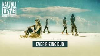 ✊ Nattali Rize - Ever Rizing Dub [Official Audio]