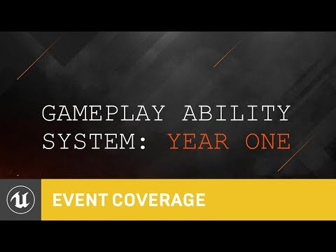 Using the Gameplay Ability System | Unreal Fest Europe 2019 | Unreal Engine