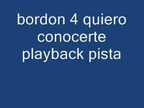 bordon 4 quiero conocerte   playback pista karaoke
