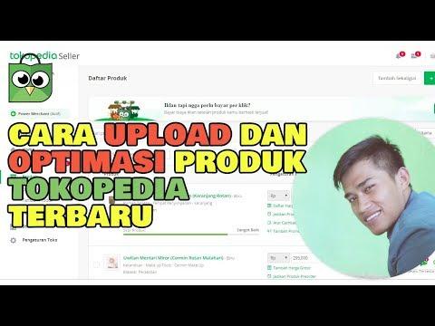 cara-upload-dan-optimasi-produk-tokopedia-terbaru-2019