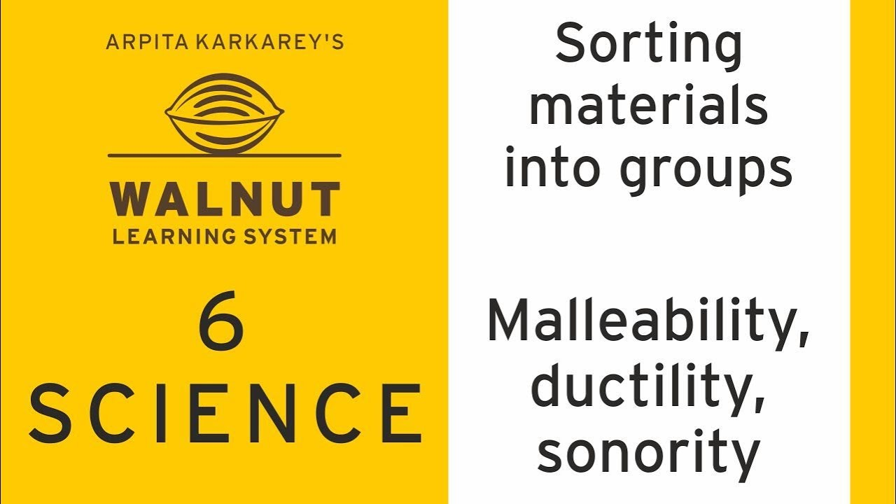 6 science sorting materials into groups malleability ductility