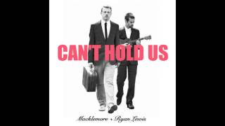 Macklemore x Ryan Lewis - Can't Hold Us (feat. Ray Dalton) (HQ)