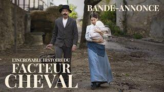 L'INCROYABLE HISTOIRE DU FACTEUR CHEVAL - Bande-annonce