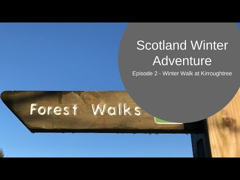 Scotland Winter Adventure Episode 2: Kirroughtree, Delightful Drive through Dumfries & Galloway