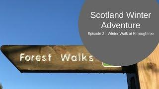 Scotland Winter Adventure Episode 2: Kirroughtree, Delightful Drive through Dumfries & Galloway