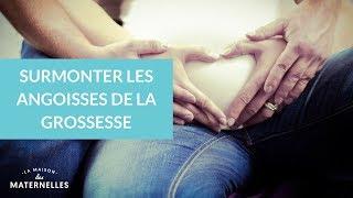Surmonter les angoisses de la grossesse - La Maison des Maternelles #LMDM