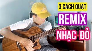 3 Cách Quạt Remix Nhạc Đỏ - Sẽ HỐI HẬN Nếu Không Xem| #NhaBolero