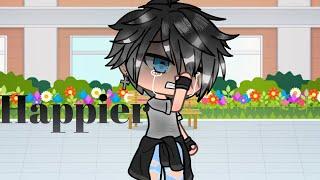~Happier~ {GLMV}