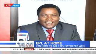 KTN to air EPL matches after striking major deal