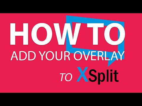 How To Add An Overlay To XSplit Broadcaster - Streamplay