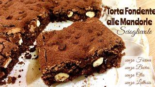 TORTA FONDENTE E MANDORLE SCIOGLIEVOLE Gluten-free senza farina, burro, olio nè latte TUTTI A TAVOLA