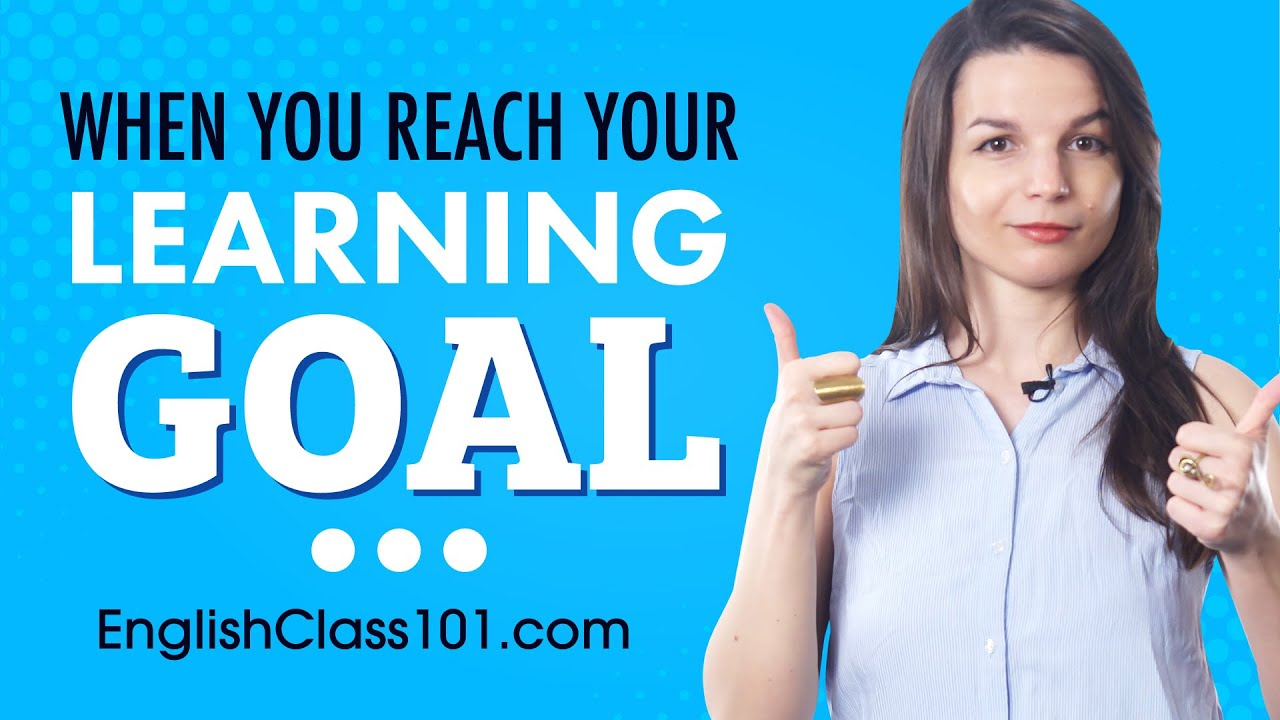 The Satisfaction of Reaching Goal when Learning English