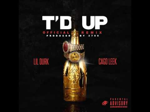 Cago Leek - T'd Up (Remix) ft. Lil Durk