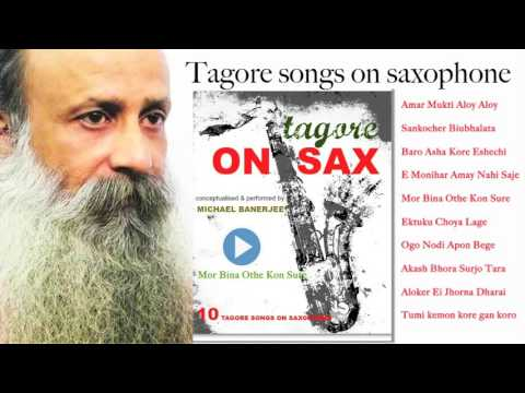 Tagore songs on sax  |  Michael Banerjee