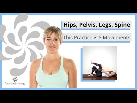 Hips, Pelvis, Legs, Spine — This Practice is 5 Movements