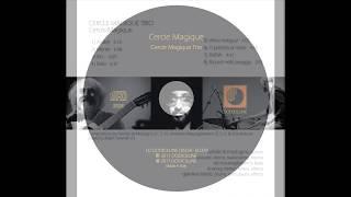 Cercle Magique Trio: Cercle Magique, Dodicilune Dischi ed. 378 dirtr. I.R.D.