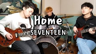 """SEVENTEEN(세븐틴) """"Home"""" [Band Cover by Mighty Rocksters]"""