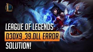 Fix League of Legends Error d3dx9_39.dll [2019 Tutorial]