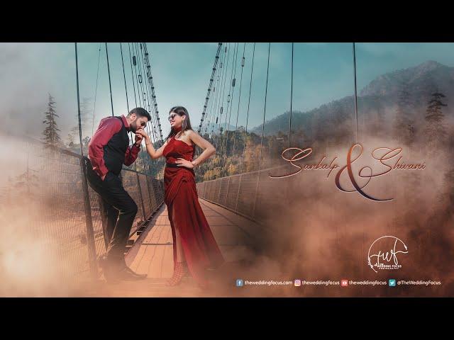 PRE WEDDING TEASER ||  SANKALP & SHIVANI || RISHIKESH || THE WEDDING FOCUS
