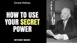 💡How To Use Your Secret Power - Ernest Holmes - without music