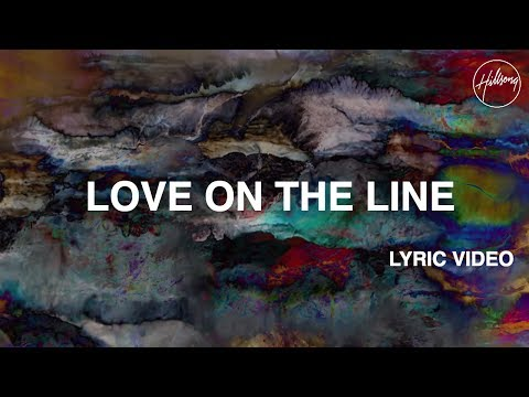 Love On The Line Lyric Video - Hillsong Worship