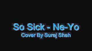 So Sick - Ne-Yo - Cover By Suraj Shah