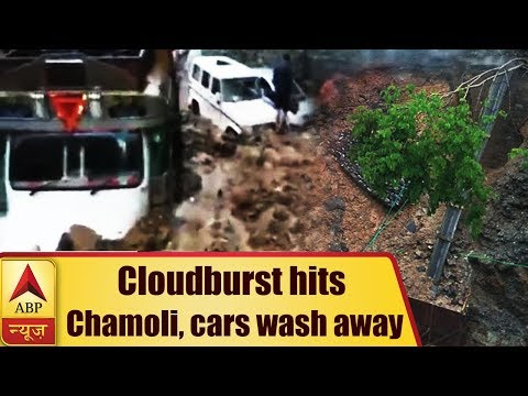 Uttarakhand: Cloudburst hits Chamoli, many cars wash away