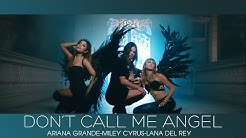 [Vietsub-Lyrics] Don't Call Me Angel - Ariana Grande, Miley Cyrus, Lana Del Rey
