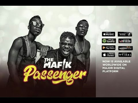 The Mafik -Passenger (Official Video &Live Performance)