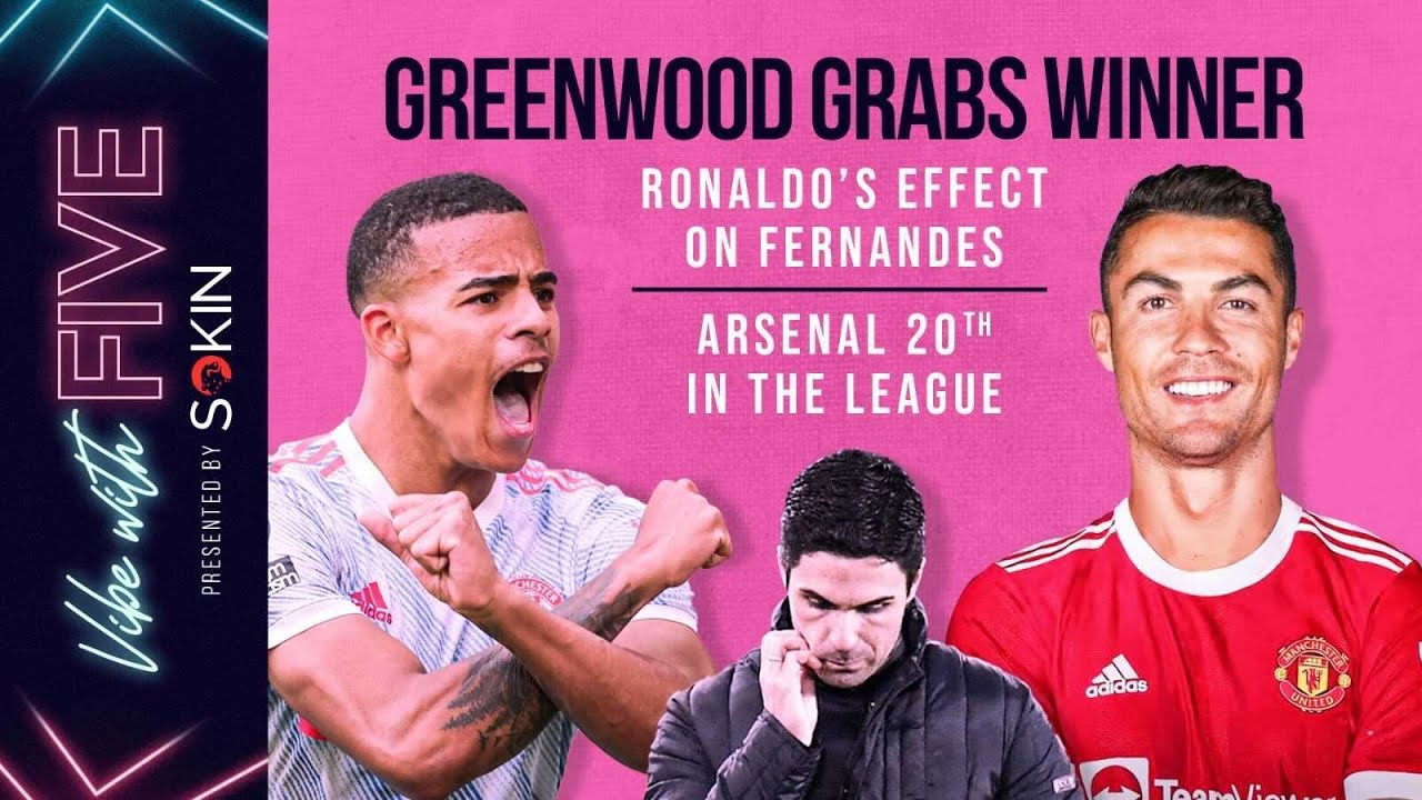 Download Greenwood On FIRE! | Ronaldo Effect On Fernandes | Arsenal Bottom Of Premier League | Vibe With FIVE