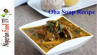 Oha Soup Recipe : How to cook Ora/ Uha Soup
