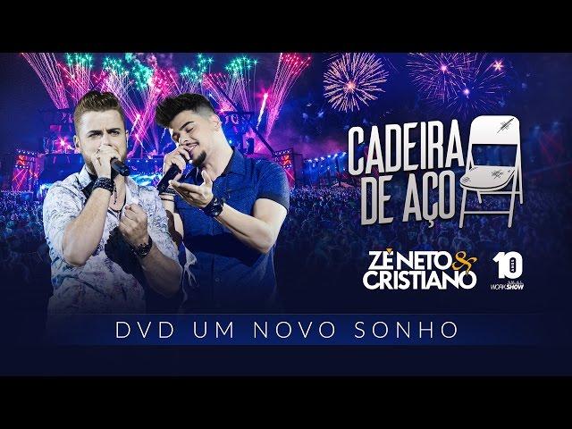Zé Neto e Cristiano - CADEIRA DE AÇO - DVD Um Novo Sonho