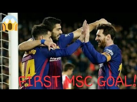 FIRST MSC(MESSI, SUAREZ, COUTINHO) TRIO GOAL FOR FC BARCELONA