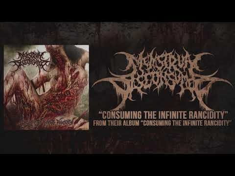 MENSTRUAL DISCONSUMED - CONSUMING THE INFINITE RANCIDITY (TRACK 2016)