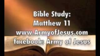 Bible Study: Matthew 11 Violent takes Kingdom of GOD by force