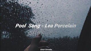 Pool Song - Lea Porcelain (Lyrics)