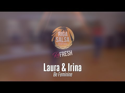 Girls ONLY day - Laura & Irina - Be Feminine [bachata]