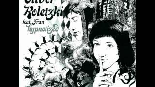 Oliver Koletzki feat. Fran / Hypnotized