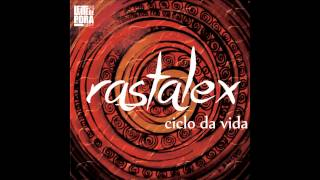 Rastalex - Ciclo da Vida - 05 - Peço Desculpa