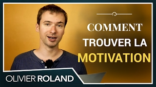Comment TROUVER la MOTIVATION