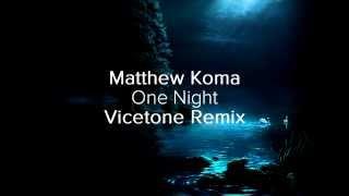 Repeat youtube video Matthew Koma - One Night (Vicetone Remix) Lyrics