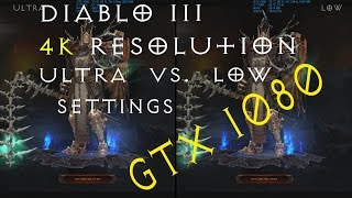 Diablo III - 4K - GTX 1080 - ULTRA vs. LOW Settings