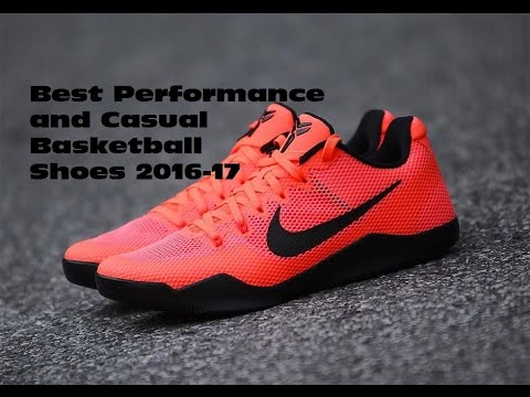 Best Performance And Casual Basketball Shoes 2016 17 Youtube